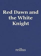 Red Dawn and the White Knight