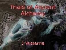 Trials of Ancient Alchemy