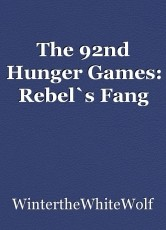 The 92nd Hunger Games: Rebel`s Fang