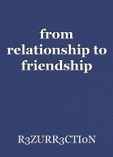 from relationship to friendship