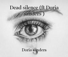 Dead silence (ft Doria sanders )