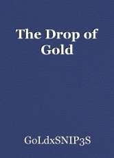 The Drop of Gold