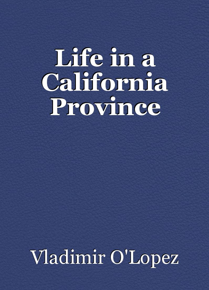 Life in a California Province