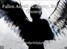 Fallen Angels Academy, Book 1: Chosen