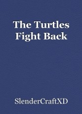 The Turtles Fight Back