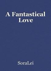 A Fantastical Love