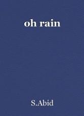 oh rain