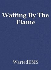 Waiting By The Flame