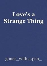 Love's a Strange Thing