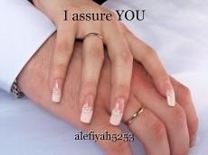 I assure YOU