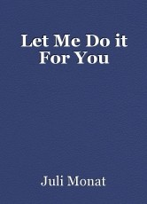Let Me Do it For You