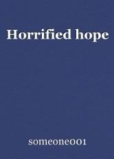 Horrified hope