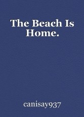 The Beach Is Home.