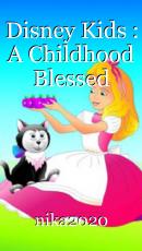 Disney Kids : A Childhood Blessed
