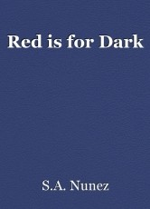 Red is for Dark