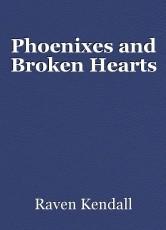 Phoenixes and Broken Hearts