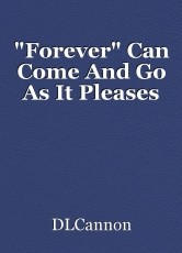 """""""Forever"""" Can Come And Go As It Pleases"""