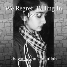 We Regret, Falling In Love