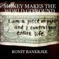MONEY MAKES THE WORLD GO ROUND