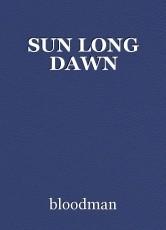 SUN LONG DAWN