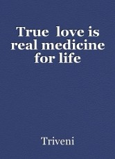 True  love is real medicine for life