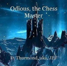 Odious, the Chess Master