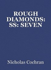 ROUGH DIAMONDS: SS: SEVEN