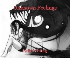 Unknown Feelings