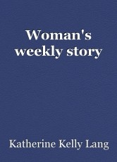 Woman's weekly story
