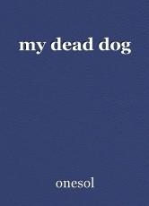 my dead dog