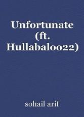 Unfortunate (ft. Hullabaloo22)