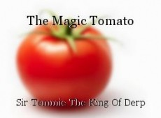 The Magic Tomato