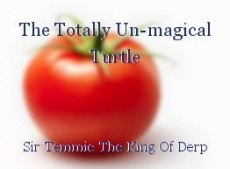 The Totally Un-magical Turtle