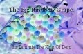 The Big Rainbow Grape.