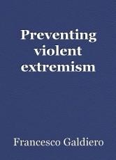Preventing violent extremism