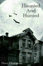 Haunted and Hunted