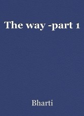 The way -part 1
