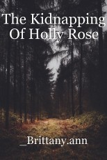 The Kidnapping Of Holly Rose