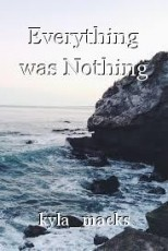 Everything was Nothing