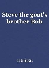 Steve the goat's brother Bob