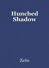 Hunched Shadow