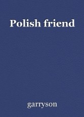 Polish friend