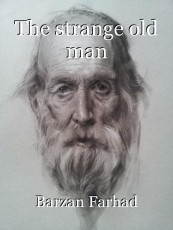 The strange old man