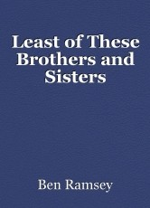 Least of These Brothers and Sisters
