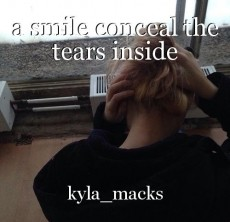 a smile conceal the tears inside