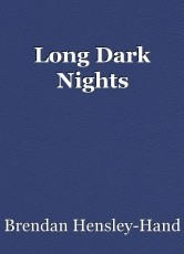 Long Dark Nights