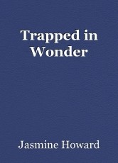 Trapped in Wonder