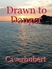 Drawn to Danger