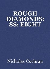 ROUGH DIAMONDS: SS: EIGHT