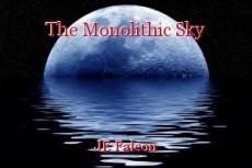 The Monolithic Sky